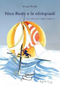 Nico Rode e le Olimpiadi (le 7 vite di «gatto magico»)
