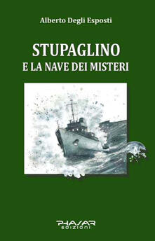 Antondemarirreguera.es Stupaglino e la nave dei misteri Image