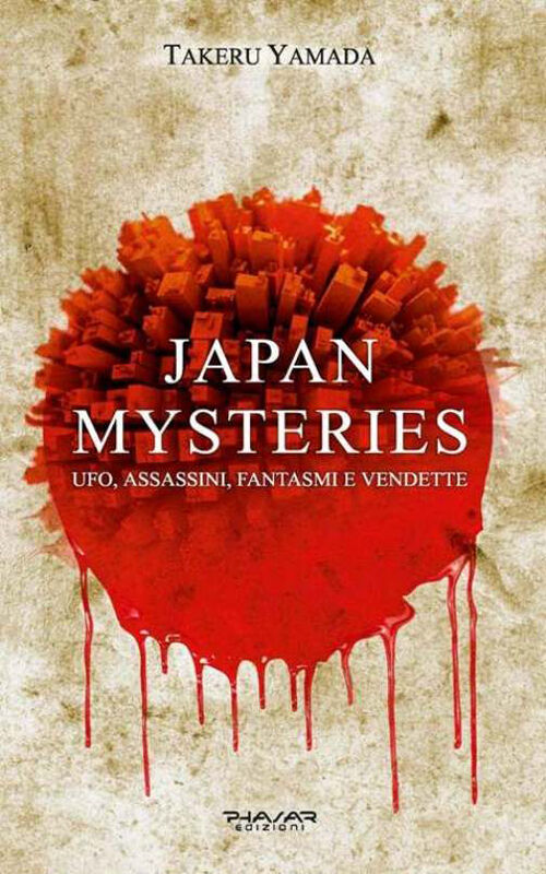 Japan mysteries. Ufo, assassini, fantasmi e vendette
