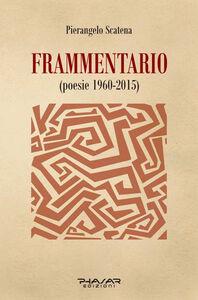 Frammentario (poesie 1960-2015)