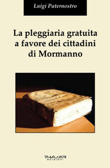 La pleggiaria gratuita a favore dei cittadini di Mormanno - Luigi Paternostro - copertina