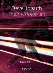 The invisible man. Diari 1991 - Steve Hogarth - copertina