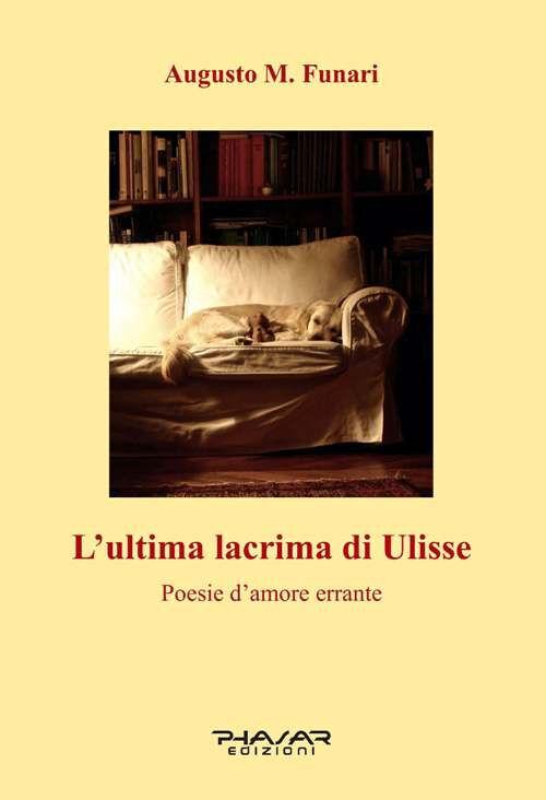 L' ultima lacrima di Ulisse. Poesie d'amore errante