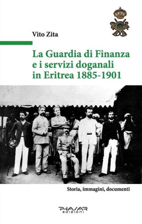 La guardia di finanza e i servizi doganali in Eritrea 1885-1901
