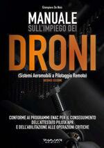 Manuale sull'impiego dei droni. (Sistemi aeromobili a pilotaggio remoto)