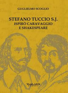 Stefano Tuccio S.J. ispirò Caravaggio e Shakespeare - Guglielmo Scoglio - copertina
