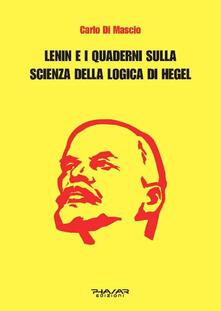 Lenin e i Quaderni sulla Scienza della logica di Hegel - Carlo Di Mascio - copertina