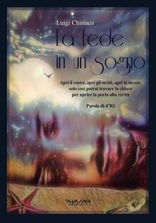 La fede in un sogno - Luigi Chiriaco - copertina