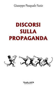 Discorsi sulla propaganda - Giuseppe Pasquale Fazio - copertina