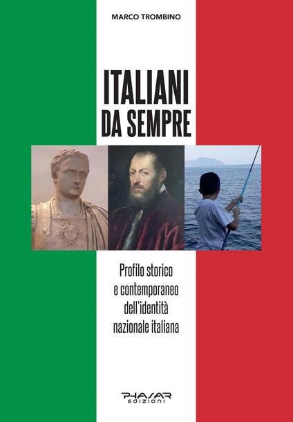Italiani da sempre. Profilo storico e contemporaneo dell'identità nazionale italiana - Marco Trombino - copertina
