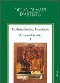 Il cantico dei cantici. Vol. 7: Opera di mani d'artista.