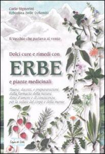 Dolci cure e rimedi con erbe e piante medicinali