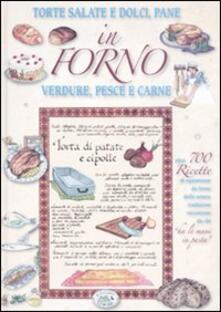 In forno. Torte salate e dolci, pane, verdure, pesce e carne - copertina