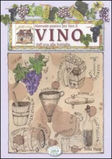 Secchiarapita.it Manuale pratico per fare il vino dall'uva alla bottiglia Image