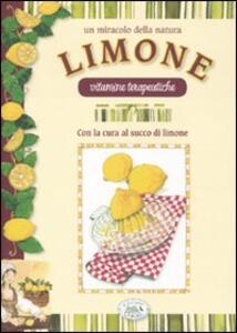 Un miracolo della natura. Limone. Vitamine terapeutiche