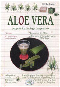 Aloe vera. Proprietà e impiego terapeutico