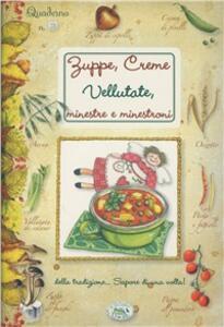 Zuppe, creme, vellutate. Quaderni di cucina