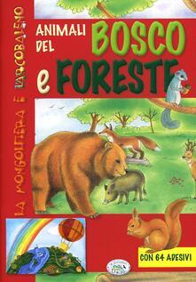 Animali del bosco e foreste. Con adesivi. Ediz. illustrata.pdf