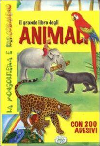Il grande libro degli animali. Con adesivi