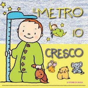 Il metro io cresco. La mia casa