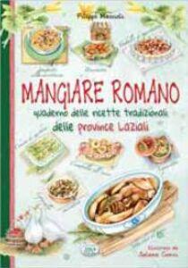Mangiare romano. Quaderno delle ricette tradizionali