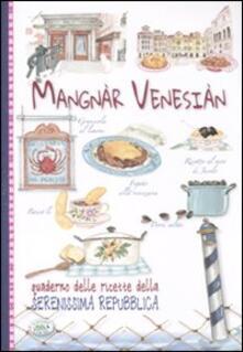 Mangnàr venesiàn. Quaderno delle ricette della Serenissima Repubblica - copertina