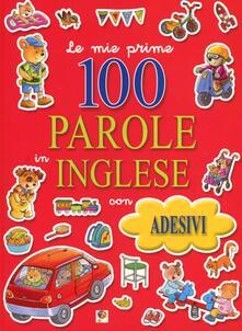 Le mie prime 100 parole in inglese. Con adesivi - copertina
