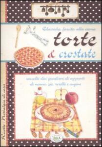 Torte e crostate. Classiche, farcite, alla crema