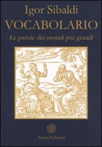 Vocabolario. Le parole dei mondi più grandi