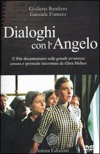 Dialoghi con l'angelo. Il film documentario sulla grande avventura umana e spirituale raccontata da Gitta Mallasz. Con DVD