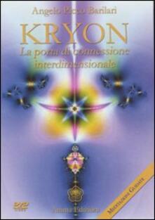 Kryon. La porta di connessione interdimensionale. Con DVD.pdf