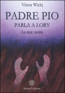 Radiospeed.it Padre Pio parla a Lory. Le mie verità Image