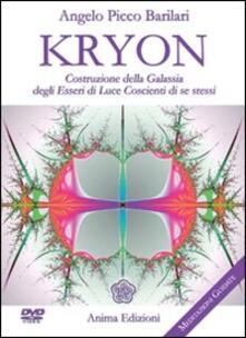 Kryon. Costruzione della galassia degli esseri di luce coscienti di se stessi. Con DVD.pdf