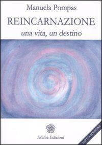 Reincarnazione. Una vita, un destino