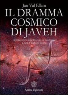 Equilibrifestival.it Il dramma cosmico di Javeh. Il primo libro delle «rivelazioni cosmiche» Image