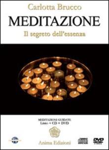 Meditazione. Il segreto dellessenza. Con DVD.pdf