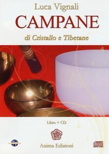 Campane di cristallo e tibetane. Con CD Audio - Luca Vignali - copertina