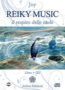 Reiky music. Il respiro delle onde. Con CD Audio