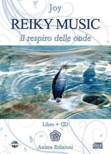 Secchiarapita.it Reiky music. Il respiro delle onde. Con CD Audio Image