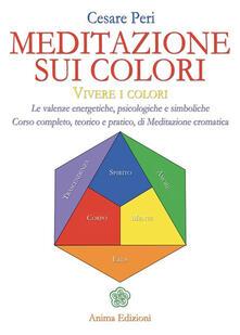 Aboutschuster.de Meditazione sui colori. Vivere i colori. Le valenze energetiche, psicologiche e simboliche. Corso completo, teorico e pratico, di meditazione cromatica Image