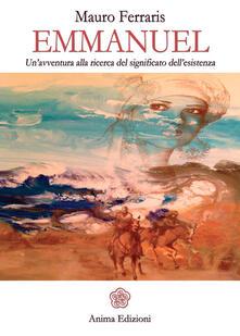 Emmanuel. Un'avventura alla ricerca del significato dell'esistenza - Mauro Ferraris - copertina