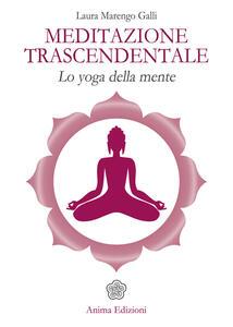Meditazione trascendentale. Lo yoga della mente