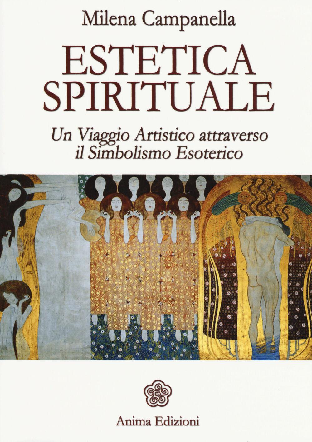 Estetica spirituale. Un viaggio artistico attraverso il simbolismo esoterico