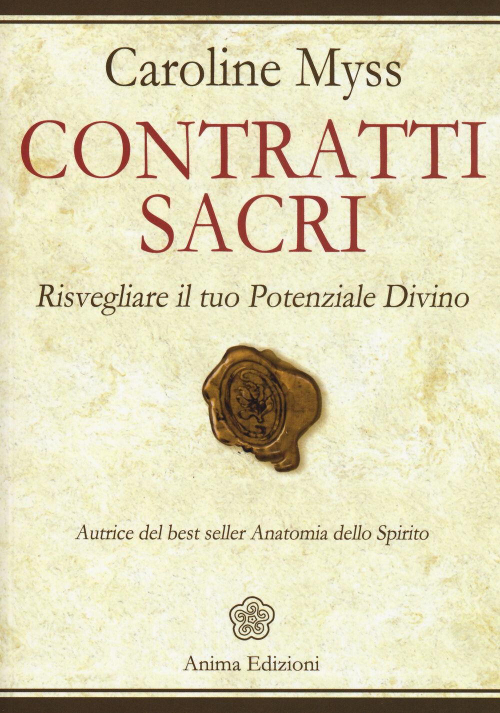 Contratti sacri. Risvegliare il tuo potenziale divino