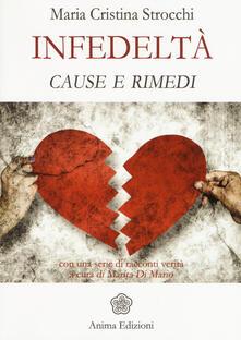 Infedeltà. Cause e rimedi - Maria Cristina Strocchi - copertina