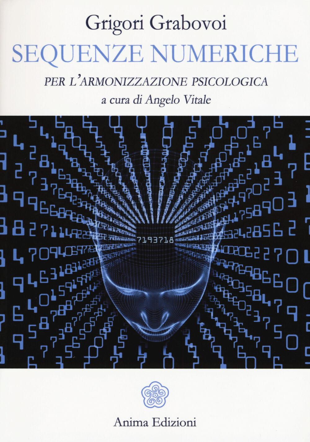 Sequenze numeriche per l'armonizzazione psicologica. Vol. 1