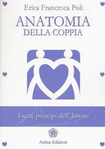Anatomia della coppia. I sette principi dell'amore