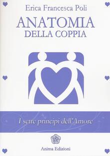 Anatomia della coppia. I sette principi dell'amore - Erica Francesca Poli - copertina