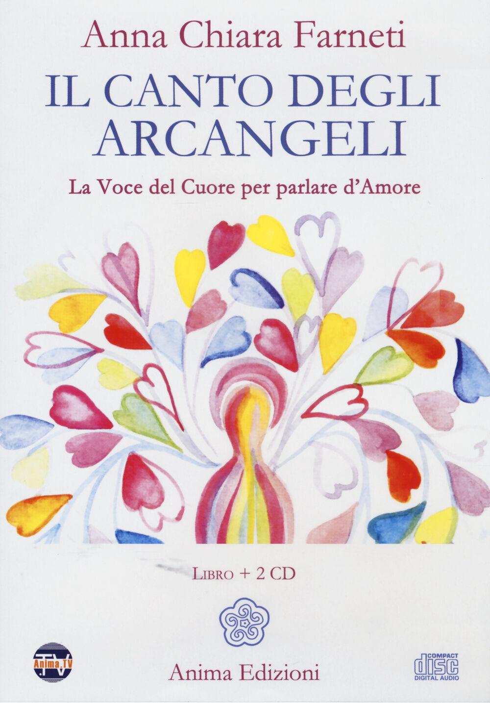 Il canto degli arcangeli. La voce del cuore per parlare d'amore. Con 2 CD Audio
