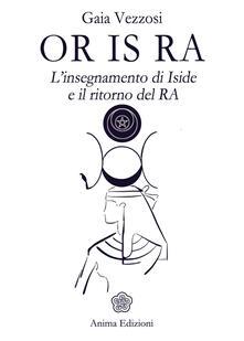 Antondemarirreguera.es Or Is Ra. L'insegnamento di Iside e il ritorno del Ra Image